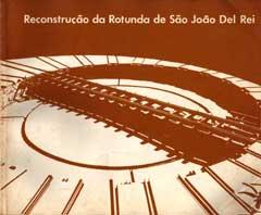 Capa do livro sobre a reconstrução da Rotunda ferroviária de São João del Rei